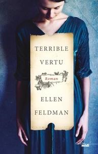 Ellen Feldman - Terrible vertu.