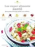 Ellen Frémont - Les super aliments santé - Graines germées, baies de goji, spiruline, açaï, cranberries....