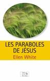 Ellen G. White - Les paraboles de Jésus.