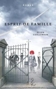 Ellen Guillemain - Esprit de famille.
