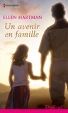 Ellen Hartman - Un avenir en famille.