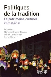 Ellen Hertz et Florence Graezer Bideau - Politiques de la tradition - Le patrimoine culturel immatériel.
