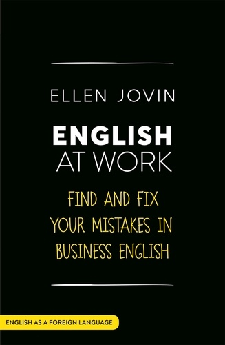 English at Work. Find and Fix your Mistakes in Business English as a Foreign Language
