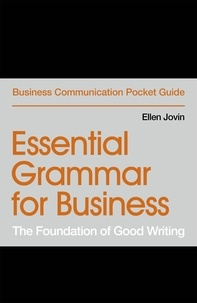 Ellen Jovin - Essential Grammar for Business - The Foundation of Good Writing.