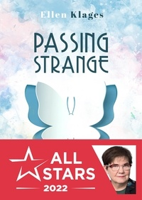 Ellen Klages - Passing strange - Suivi de Caligo Lane.