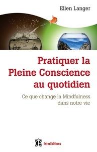 Pratiquer la pleine conscience au quotidien - Ce que change la Mindfulness dans notre vie.pdf