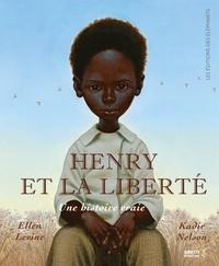 Ellen Levine et Kadir Nelson - Henry et la liberté - Une histoire vraie.