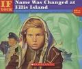 Ellen Levine et Wayne Parmenter - If Your Name Was Changed at Ellis Island.