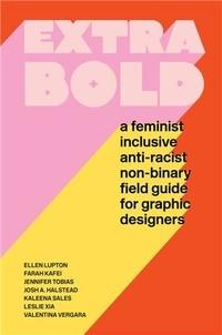 Ellen Lupton et Farah Kafei - Extra Bold.