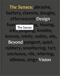 Ellen Lupton - The Senses Design Beyond Vision.