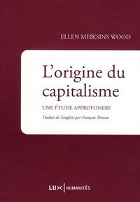 Livres textiles gratuits télécharger pdf L'origine du capitalisme  - Une étude approfondie par Ellen Meiksins Wood 9782895960720  (French Edition)