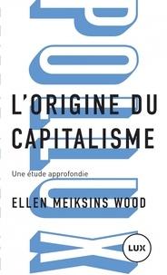 Ellen Meiksins Wood - L'origine du capitalisme - Une étude approfondie.
