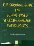 Ellen Pritchard Dodge - Survival Guide for School-Based Speech-Language Pathologists.