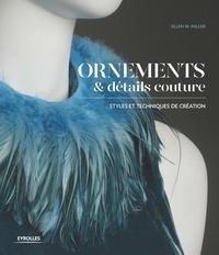 Ellen W Miller - Ornements & détails couture - Styles et techniques de création.