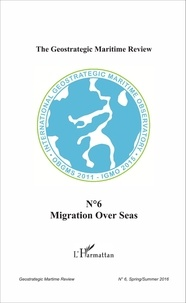 Ellen Wasylina - The Geostrategic Maritime Review N° 6 : Migration over seas.