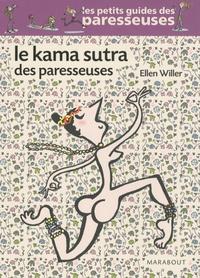 Ellen Willer - Le Kama sutra des paresseuses.