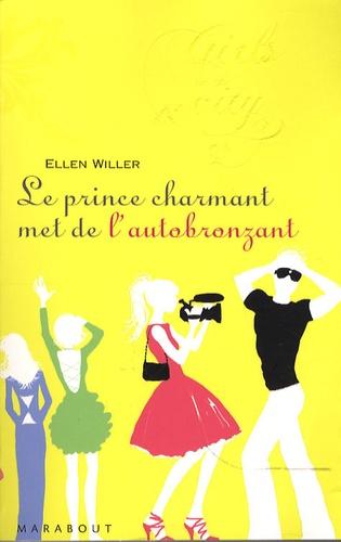 Ellen Willer - Le Prince Charmant met de l'autobronzant.