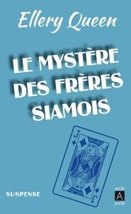 Livre au format pdf à télécharger gratuitement Le Mystère des frères siamois in French 9782377353514 par Ellery Queen CHM PDF MOBI