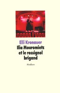 Elli Kronauer - Ilia Mouromietz et le rossignol brigand - Bylines.