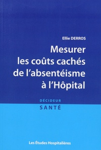 Ellie Derros - Mesurer les coûts cachés de l'absentéisme à l'hôpital.