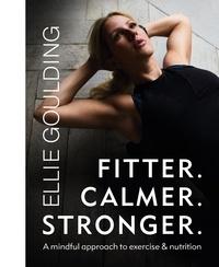Ellie Goulding - Fitter. Calmer. Stronger..