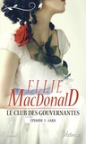 Ellie MacDonald - Le club des gouvernantes - Episode 3 - Sara.