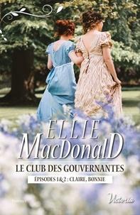 Ellie MacDonald - Le club des gouvernantes - Episodes 1 & 2 : Claire, Bonnie.