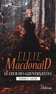 Ellie Macdonald - Le club des gouvernantes Tome 4 : Louisa.