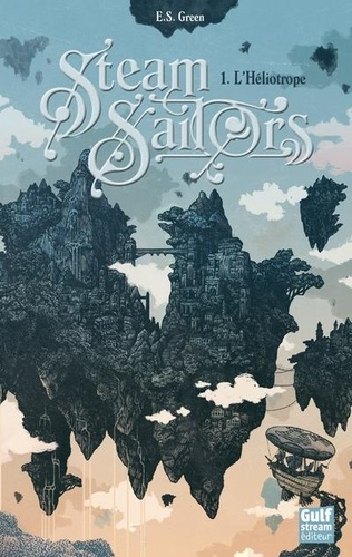 Steam Sailors Tome 1 L'Héliotrope