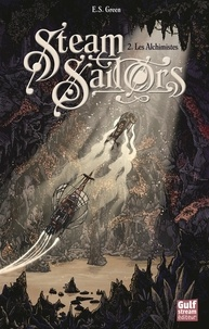 Ellie S. Green - Steam Sailors Tome 2 : Les Alchimistes.