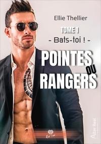 Ellie Thellier - Bats-toi ! - Pointes ou Rangers Tome 1.