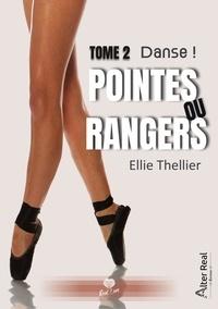 Ellie Thellier - Pointes ou Rangers Tome 2 : Danse !.