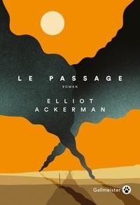 Elliot Ackerman - Le passage.