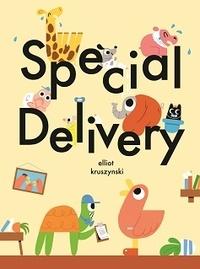 Elliot Kruszynski - Special delivery.
