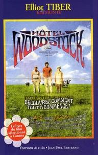Elliot Tiber - Hôtel Woodstock.