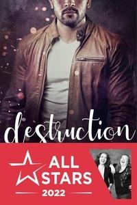 Elliott Drake - Des liens indestructibles - Tome 2, Destruction.
