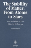 Elliott-H Lieb et Walter Thirring - The stability of matter : from atoms to stars.