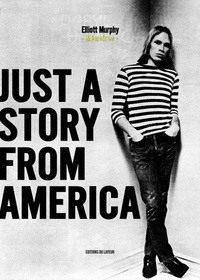 Elliott Murphy - Just a story from America - Mémoires.