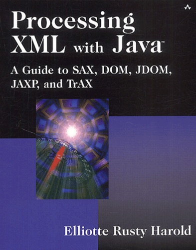 Processing Xml With Java A Guide To Sax Dom Jdom Jaxp And Trax