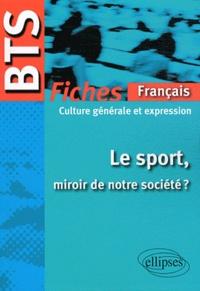 BTS, fiches français culture générale et expression - Le sport, miroir de notre société ?.pdf