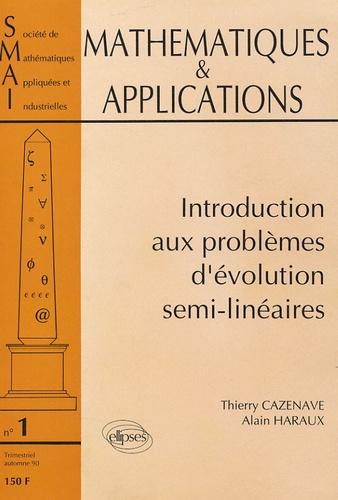 Thierry Cazenave et Alain Haraux - Mathématiques & Applications N° 1, automne 1990 : Introduction aux Problèmes d'Evolution Semi-Linéaires.