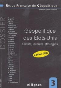 Aymeric Chauprade - Revue française de géopolitique N° 3 : Géopolitique des Etats-Unis - Culture, intérêts, stratégies.