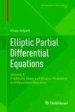 Elliptic Partial Differential Equations - Volume 1: Fredholm Theory of Elliptic Problems in Unbounded Domains.