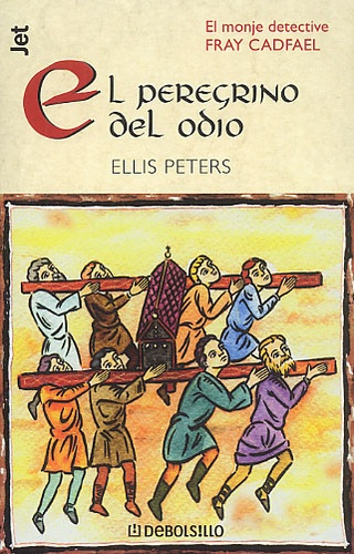 Ellis Peters - El peregrino del odio.