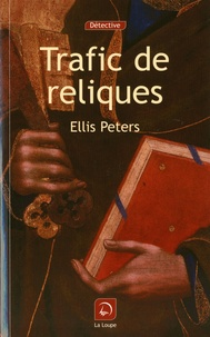 Ellis Peters - Trafic de reliques.