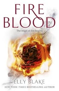 Elly Blake - Fireblood - The Frostblood Saga Book Two.