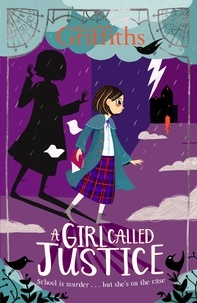 Elly Griffiths - A Girl Called Justice.