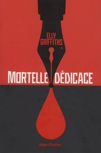 Elly Griffiths - Mortelle dédicace.