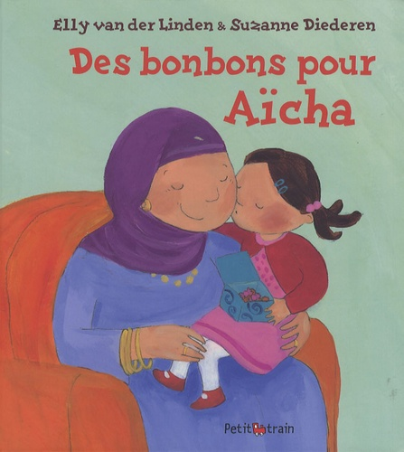 Elly Van der Linden et Suzanne Diederen - Des bonbons pour Aïcha.