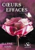 Ellyne Aims - Ayme-moi - Tome 1, Coeurs effacés.
